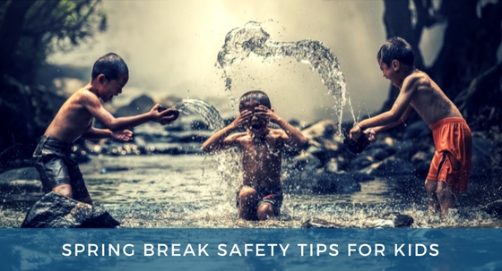 Spring Break Safety Tips for Kids